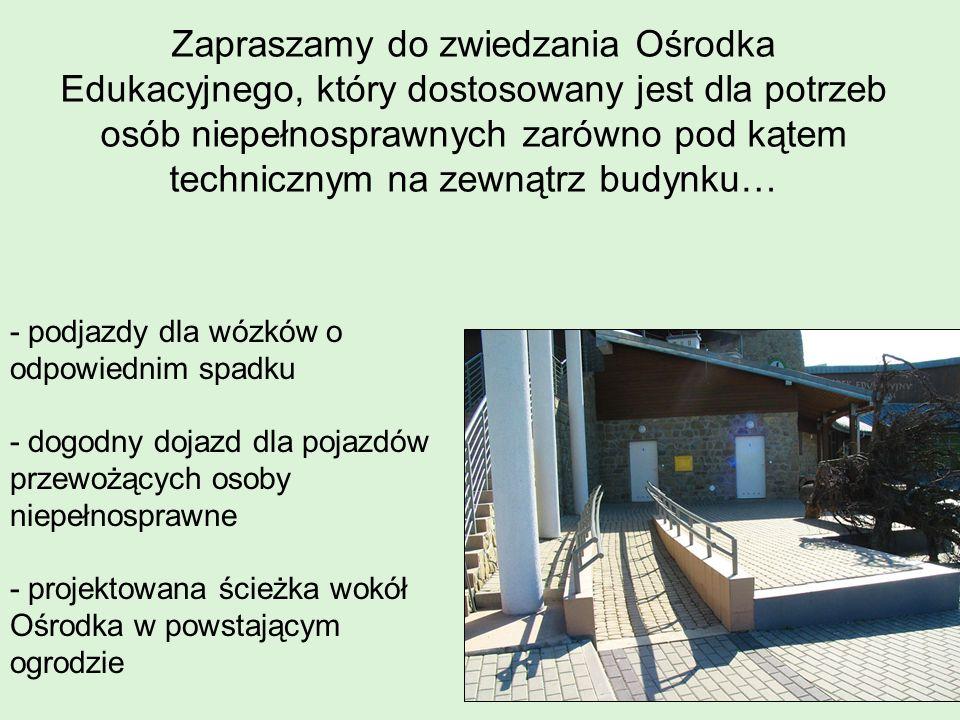 Zapraszamy do zwiedzania Ośrodka Edukacyjnego, który dostosowany jest dla potrzeb osób niepełnosprawnych zarówno pod kątem technicznym na zewnątrz bud