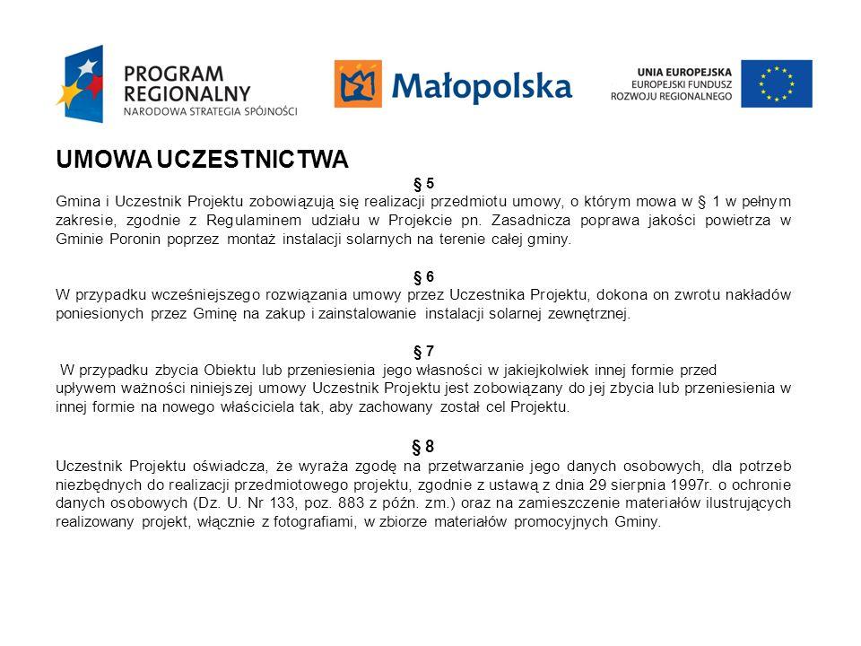 UMOWA UCZESTNICTWA § 5 Gmina i Uczestnik Projektu zobowiązują się realizacji przedmiotu umowy, o którym mowa w § 1 w pełnym zakresie, zgodnie z Regula