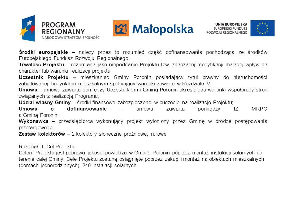 Środki europejskie – należy przez to rozumieć część dofinansowania pochodząca ze środków Europejskiego Fundusz Rozwoju Regionalnego; Trwałość Projektu