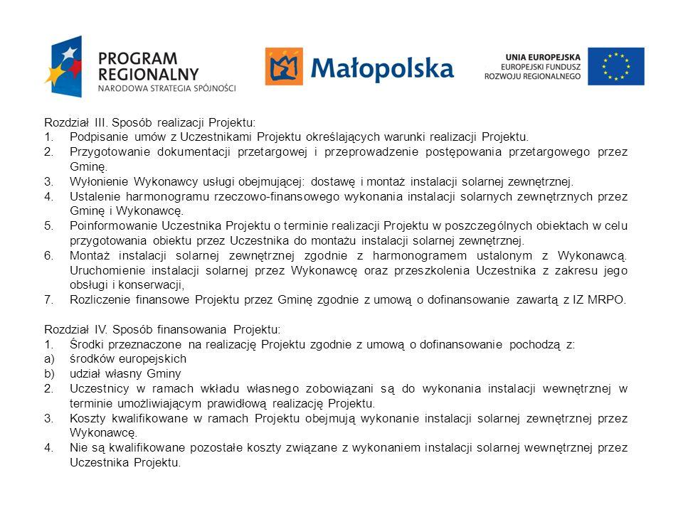 Rozdział III. Sposób realizacji Projektu: 1.Podpisanie umów z Uczestnikami Projektu określających warunki realizacji Projektu. 2.Przygotowanie dokumen