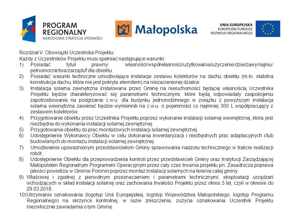 Rozdział V. Obowiązki Uczestnika Projektu: Każdy z Uczestników Projektu musi spełniać następujące warunki: 1)Posiadać tytuł prawny: własności/współwła