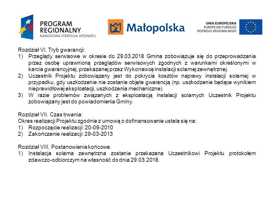 Rozdział VI. Tryb gwarancji: 1)Przeglądy serwisowe w okresie do 29.03.2018 Gmina zobowiązuje się do przeprowadzania przez osobę uprawnioną przeglądów