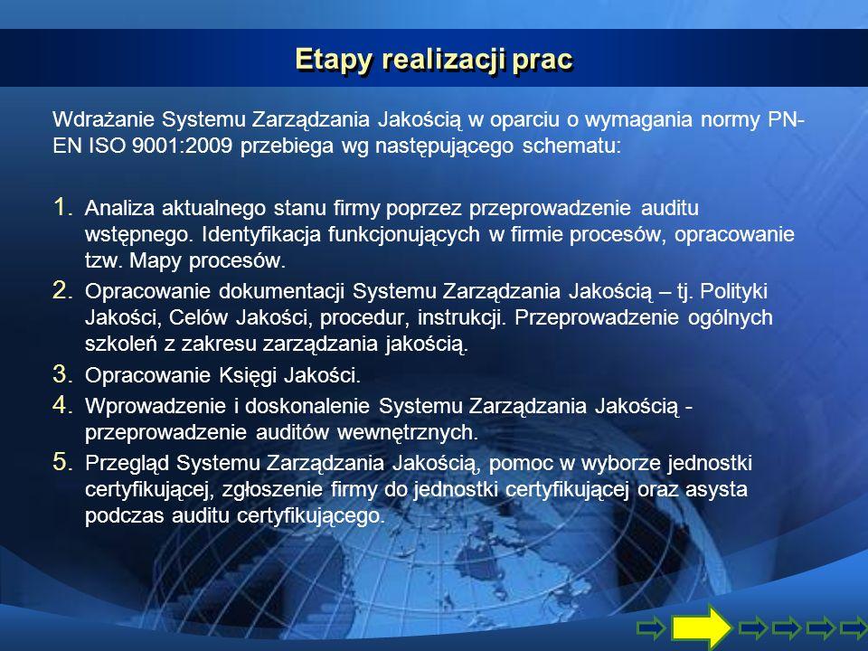 Efekty W wyniku wdrożenia i certyfikacji Systemu Zarządzania Jakością można się spodziewać następujących efektów: Systematyczne zapobieganie oraz redukcja niezgodności (braków).