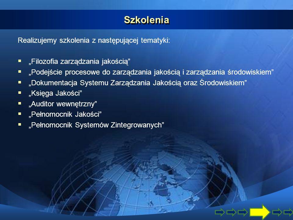 Szkolenia Realizujemy szkolenia z następującej tematyki: Filozofia zarządzania jakością Podejście procesowe do zarządzania jakością i zarządzania środ