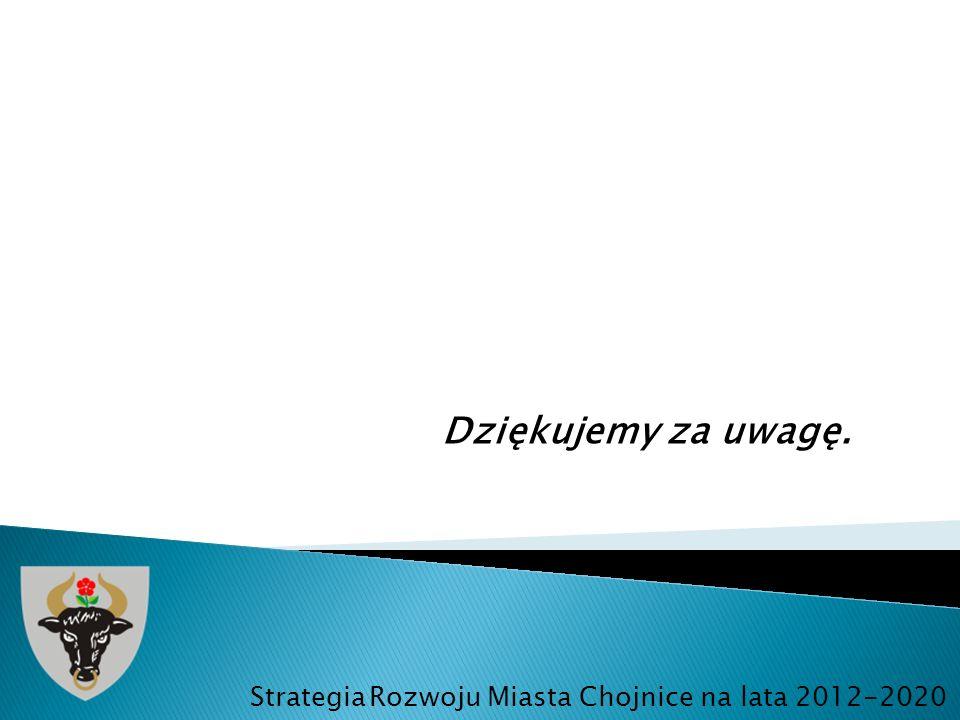 Dziękujemy za uwagę. Strategia Rozwoju Miasta Chojnice na lata 2012-2020