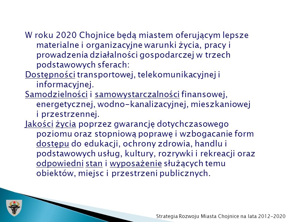 W roku 2020 Chojnice będą miastem oferującym lepsze materialne i organizacyjne warunki życia, pracy i prowadzenia działalności gospodarczej w trzech p