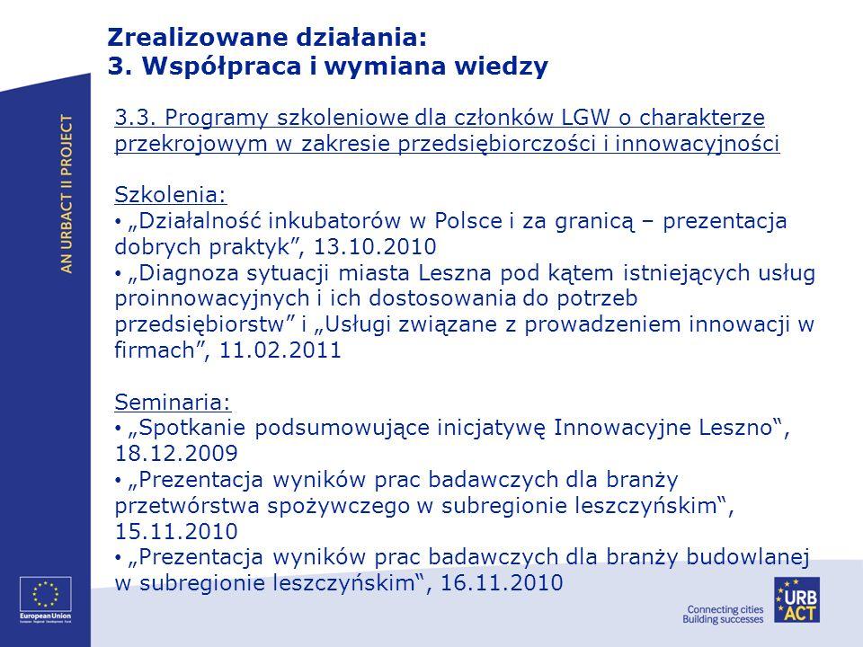 3.3. Programy szkoleniowe dla członków LGW o charakterze przekrojowym w zakresie przedsiębiorczości i innowacyjności Szkolenia: Działalność inkubatoró