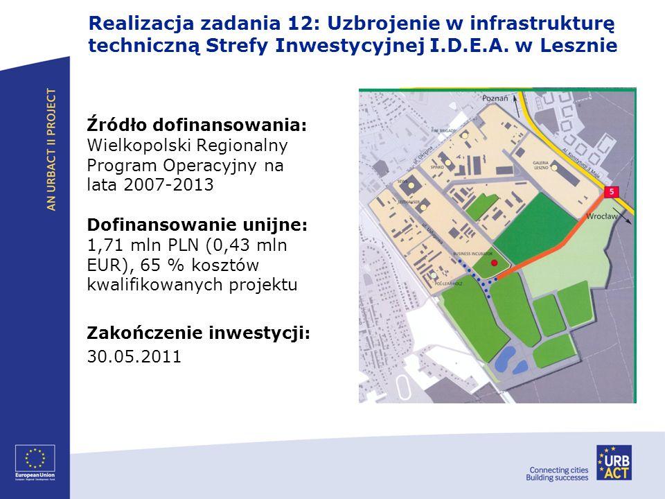 Źródło dofinansowania: Wielkopolski Regionalny Program Operacyjny na lata 2007-2013 Dofinansowanie unijne: 1,71 mln PLN (0,43 mln EUR), 65 % kosztów k