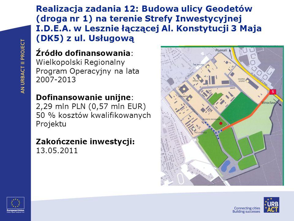 Realizacja zadania 12: Budowa ulicy Geodetów (droga nr 1) na terenie Strefy Inwestycyjnej I.D.E.A. w Lesznie łączącej Al. Konstytucji 3 Maja (DK5) z u