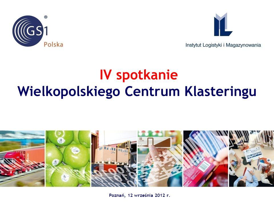 IV spotkanie Wielkopolskiego Centrum Klasteringu Poznań, 12 września 2012 r.