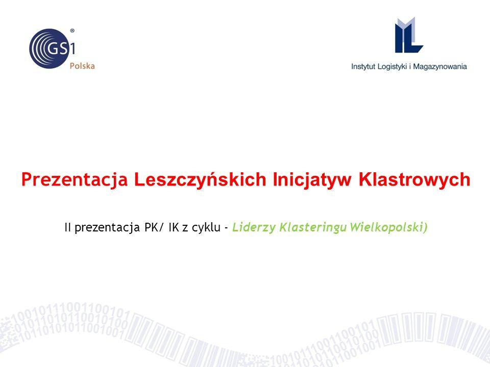 Prezentacja Leszczyńskich Inicjatyw Klastrowych II prezentacja PK/ IK z cyklu - Liderzy Klasteringu Wielkopolski)