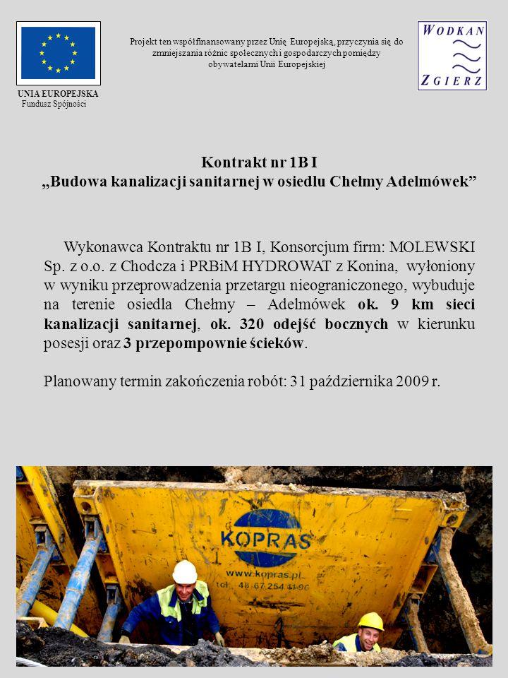 Kontrakt nr 1B I Budowa kanalizacji sanitarnej w osiedlu Chełmy Adelmówek Wykonawca Kontraktu nr 1B I, Konsorcjum firm: MOLEWSKI Sp. z o.o. z Chodcza