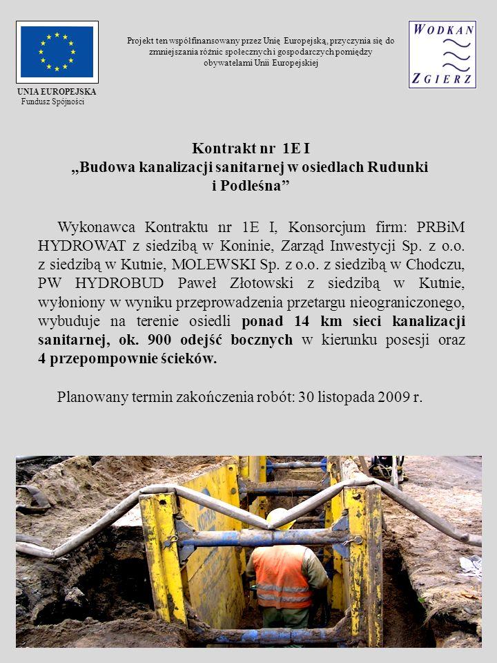 Kontrakt nr 1E I Budowa kanalizacji sanitarnej w osiedlach Rudunki i Podleśna Wykonawca Kontraktu nr 1E I, Konsorcjum firm: PRBiM HYDROWAT z siedzibą