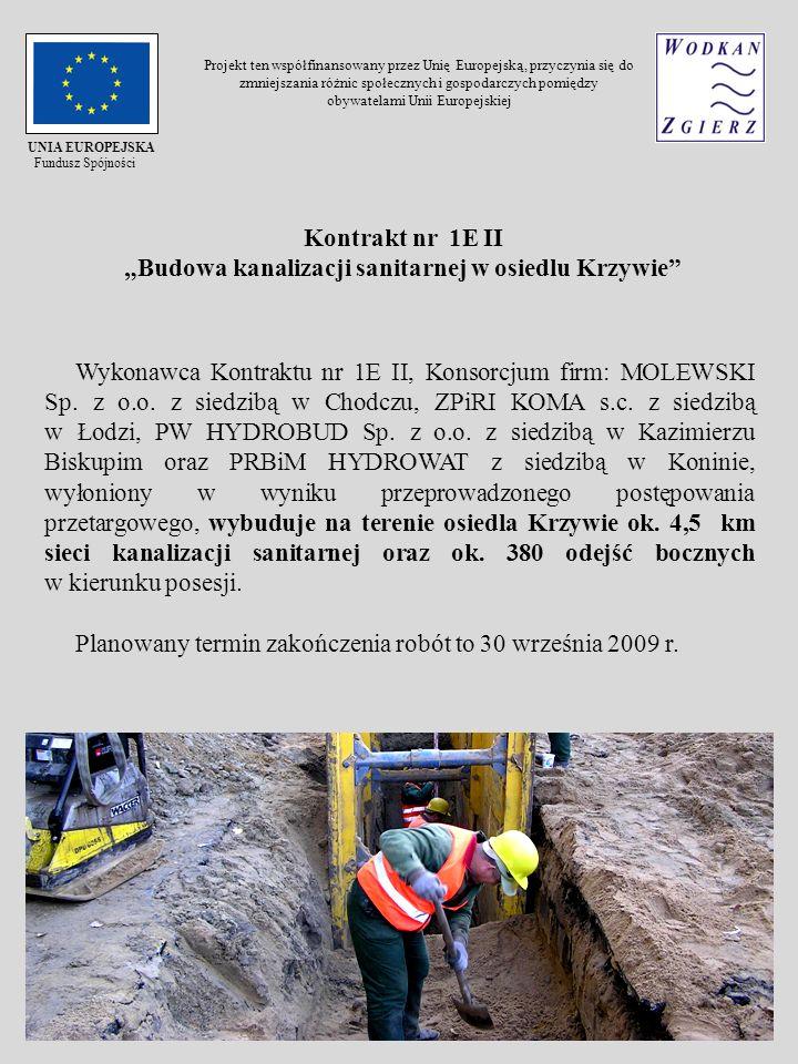 Kontrakt nr 1E II Budowa kanalizacji sanitarnej w osiedlu Krzywie Wykonawca Kontraktu nr 1E II, Konsorcjum firm: MOLEWSKI Sp. z o.o. z siedzibą w Chod