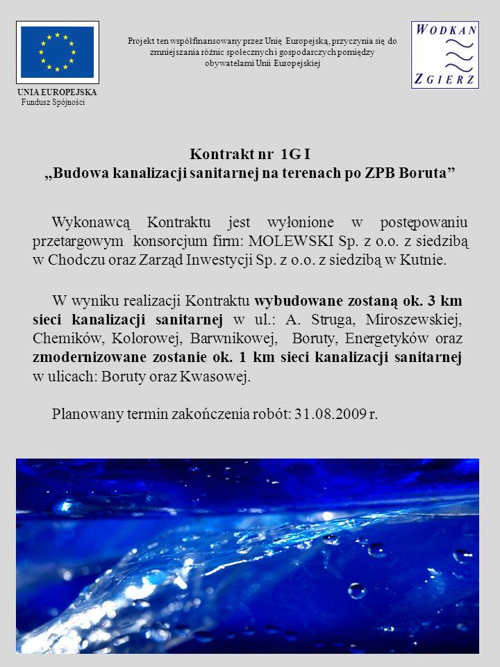 Kontrakt nr 1G I Budowa kanalizacji sanitarnej na terenach po ZPB Boruta Wykonawcą Kontraktu jest wyłonione w postępowaniu przetargowym konsorcjum fir