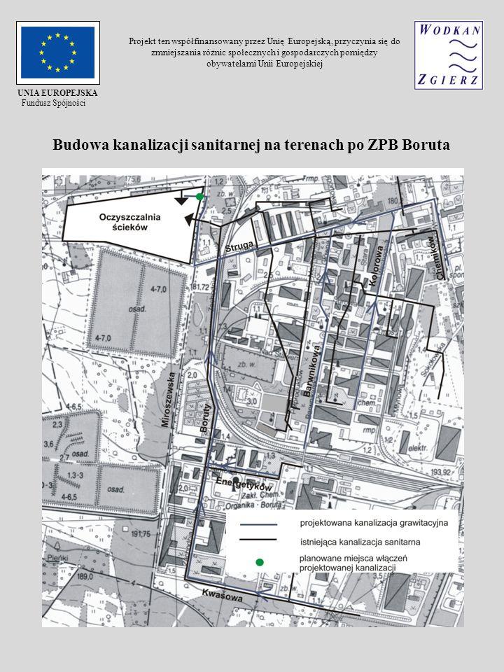 Budowa kanalizacji sanitarnej na terenach po ZPB Boruta UNIA EUROPEJSKA Fundusz Spójności Projekt ten współfinansowany przez Unię Europejską, przyczyn
