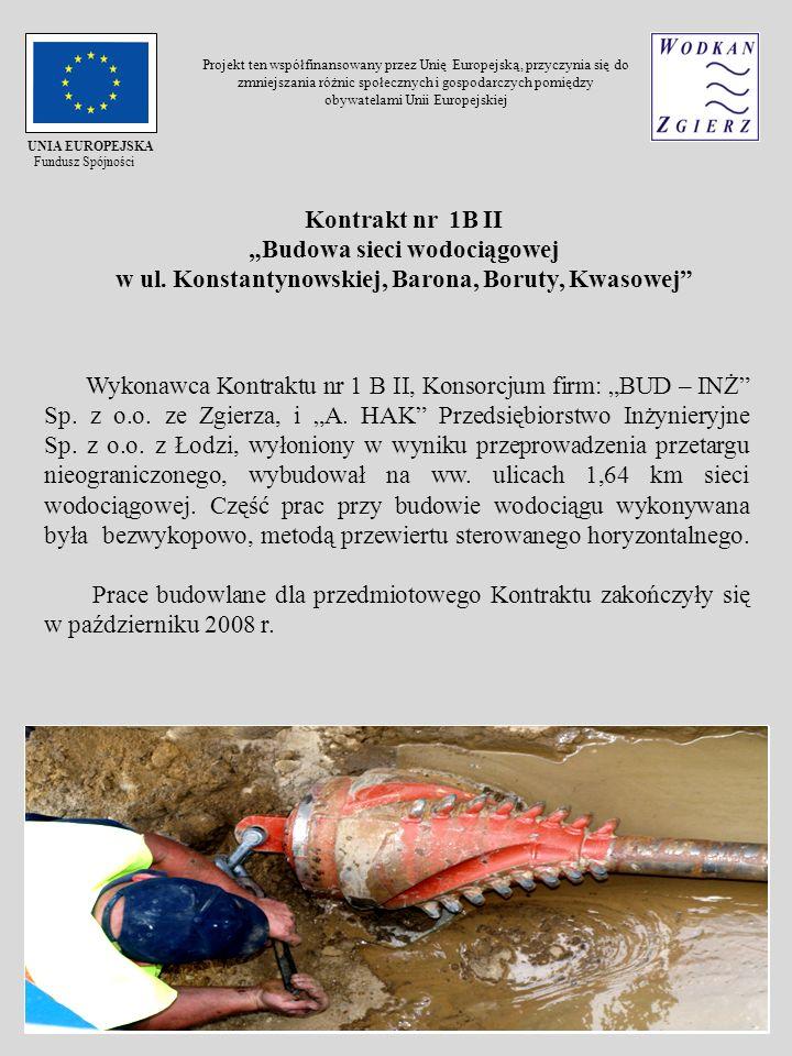 Kontrakt nr 1B II Budowa sieci wodociągowej w ul. Konstantynowskiej, Barona, Boruty, Kwasowej Wykonawca Kontraktu nr 1 B II, Konsorcjum firm: BUD – IN