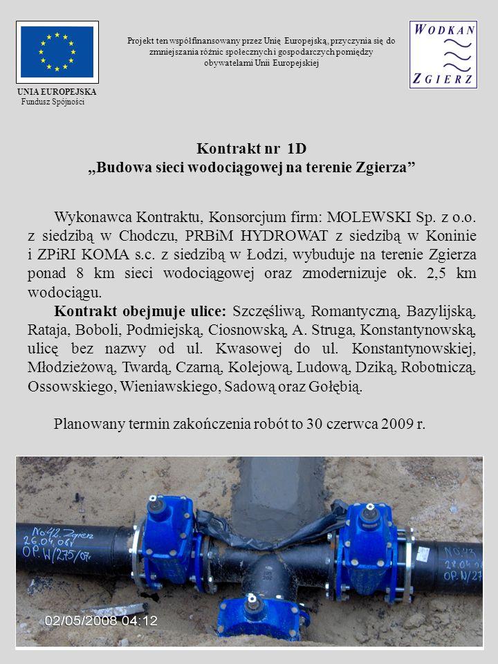 Kontrakt nr 1D Budowa sieci wodociągowej na terenie Zgierza Wykonawca Kontraktu, Konsorcjum firm: MOLEWSKI Sp. z o.o. z siedzibą w Chodczu, PRBiM HYDR
