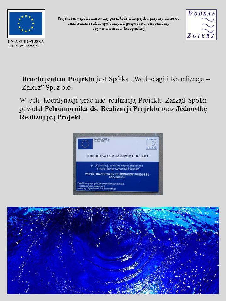 Beneficjentem Projektu jest Spółka Wodociągi i Kanalizacja – Zgierz Sp. z o.o. W celu koordynacji prac nad realizacją Projektu Zarząd Spółki powołał P