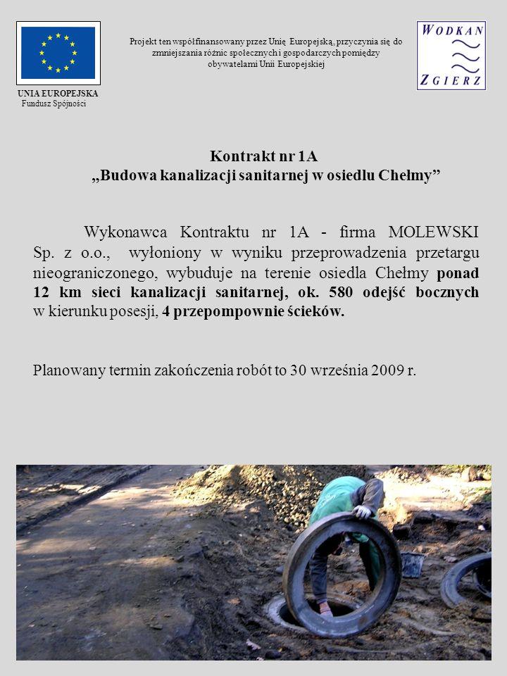Kontrakt nr 1A Budowa kanalizacji sanitarnej w osiedlu Chełmy Wykonawca Kontraktu nr 1A - firma MOLEWSKI Sp. z o.o., wyłoniony w wyniku przeprowadzeni