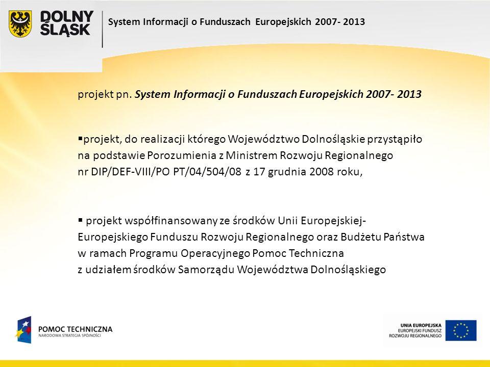 System Informacji o Funduszach Europejskich 2007- 2013 projekt pn. System Informacji o Funduszach Europejskich 2007- 2013 projekt, do realizacji które