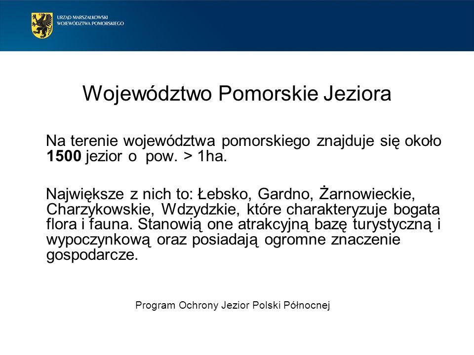 Województwo Pomorskie Jeziora Na terenie województwa pomorskiego znajduje się około 1500 jezior o pow. > 1ha. Największe z nich to: Łebsko, Gardno, Ża