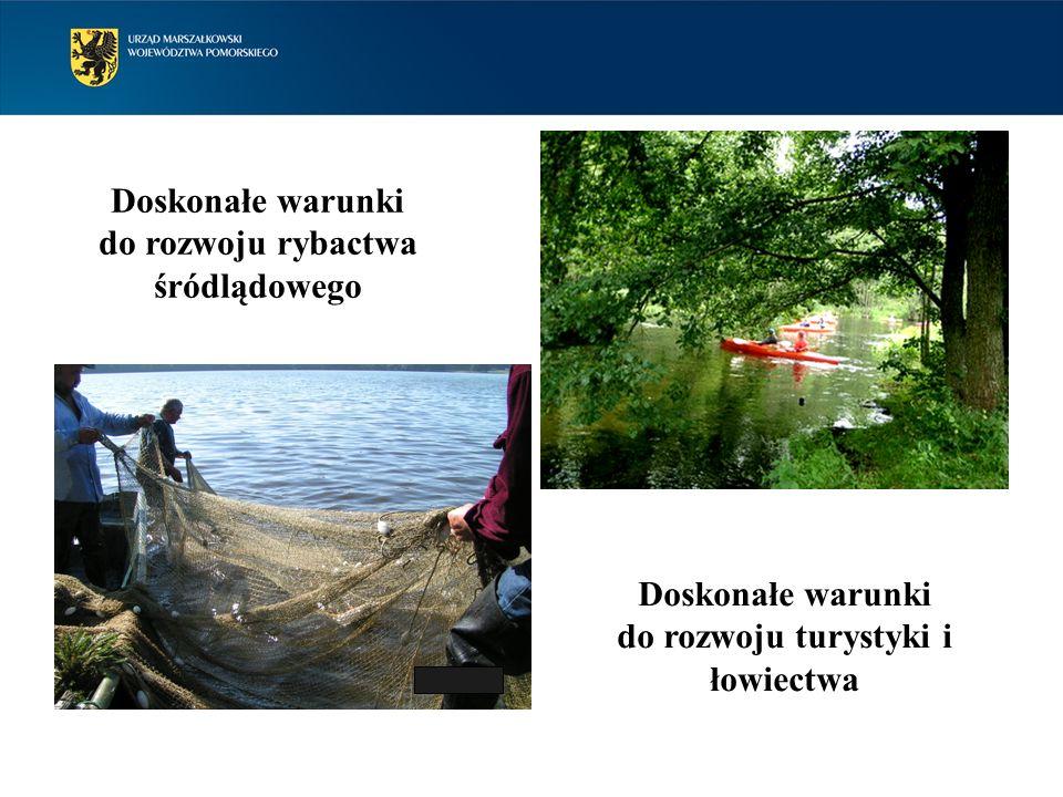 Doskonałe warunki do rozwoju turystyki i łowiectwa Doskonałe warunki do rozwoju rybactwa śródlądowego