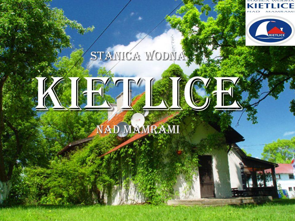 Stanica Wodna Kietlice n/Mamrami mie ś ci sie na terenie by ł ego folwarku sztynorckiego, na zachodnim brzegu jeziora Mamry.