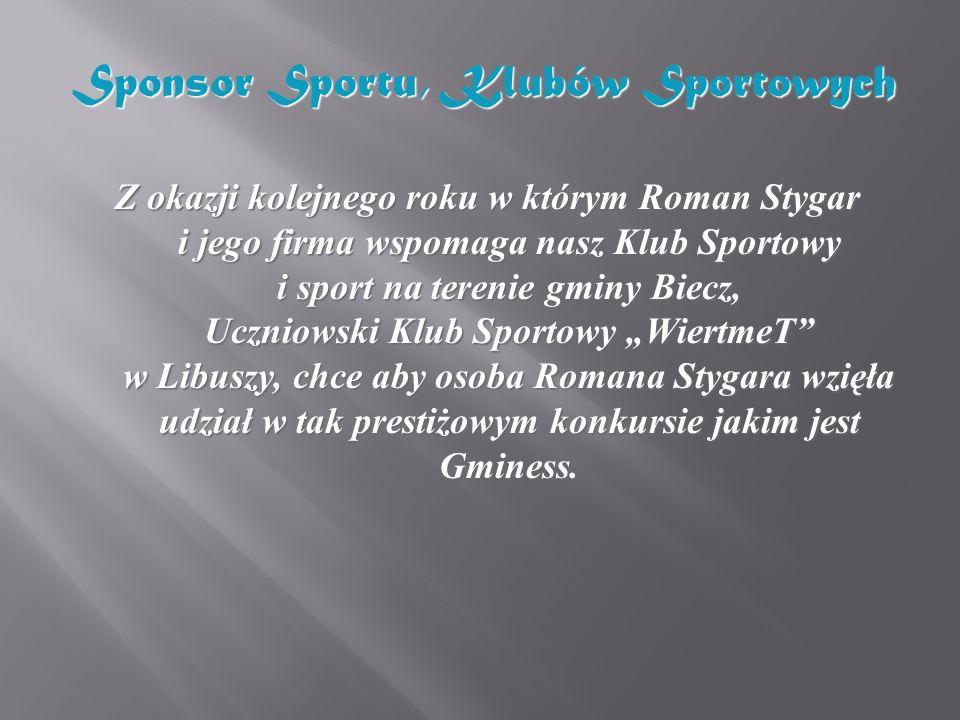 Z okazji kolejnego roku w którym Roman Stygar i jego firma wspomaga nasz Klub Sportowy i sport na terenie gminy Biecz, Uczniowski Klub Sportowy Wiertm