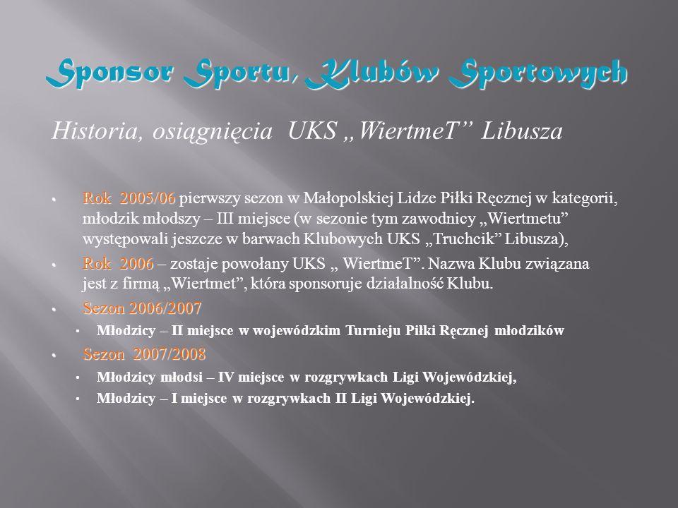 Historia, osiągnięcia UKS WiertmeT Libusza Rok 2005/06 Rok 2005/06 pierwszy sezon w Małopolskiej Lidze Piłki Ręcznej w kategorii, młodzik młodszy – II