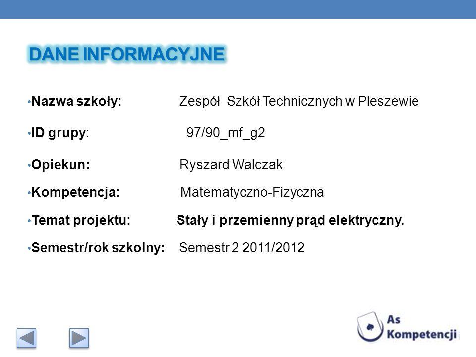 Nazwa szkoły: Zespół Szkół Technicznych w Pleszewie ID grupy: 97/90_mf_g2 Opiekun: Ryszard Walczak Kompetencja: Matematyczno-Fizyczna Temat projektu: