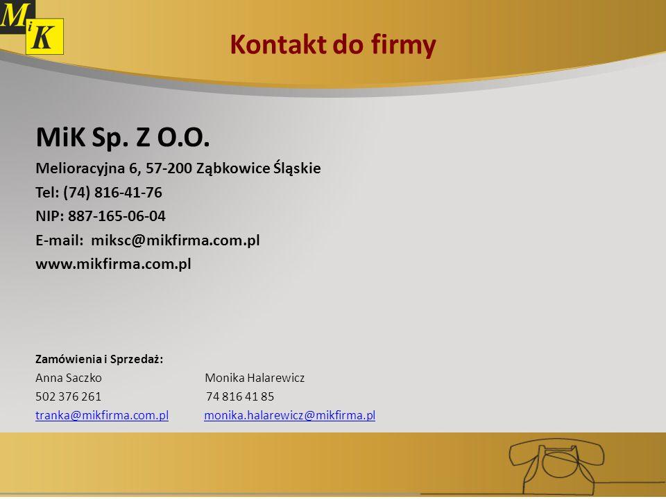 Kontakt do firmy MiK Sp. Z O.O. Melioracyjna 6, 57-200 Ząbkowice Śląskie Tel: (74) 816-41-76 NIP: 887-165-06-04 E-mail: miksc@mikfirma.com.pl www.mikf