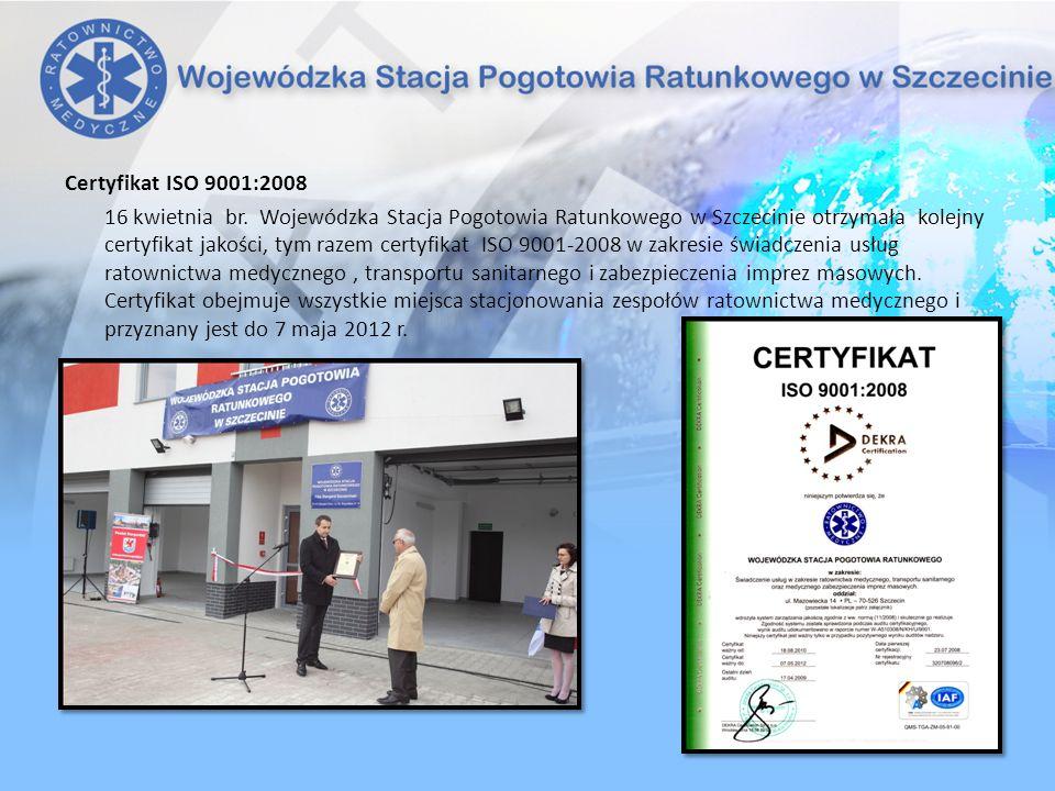 Certyfikat ISO 9001:2008 16 kwietnia br. Wojewódzka Stacja Pogotowia Ratunkowego w Szczecinie otrzymała kolejny certyfikat jakości, tym razem certyfik