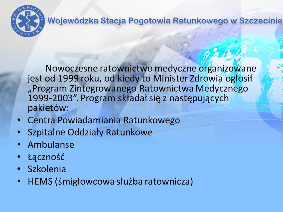 Nowoczesne ratownictwo medyczne organizowane jest od 1999 roku, od kiedy to Minister Zdrowia ogłosił Program Zintegrowanego Ratownictwa Medycznego 1999-2003.