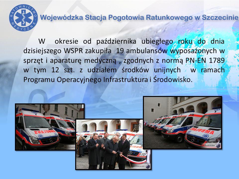 W okresie od października ubiegłego roku do dnia dzisiejszego WSPR zakupiła 19 ambulansów wyposażonych w sprzęt i aparaturę medyczną, zgodnych z normą PN-EN 1789 w tym 12 szt.