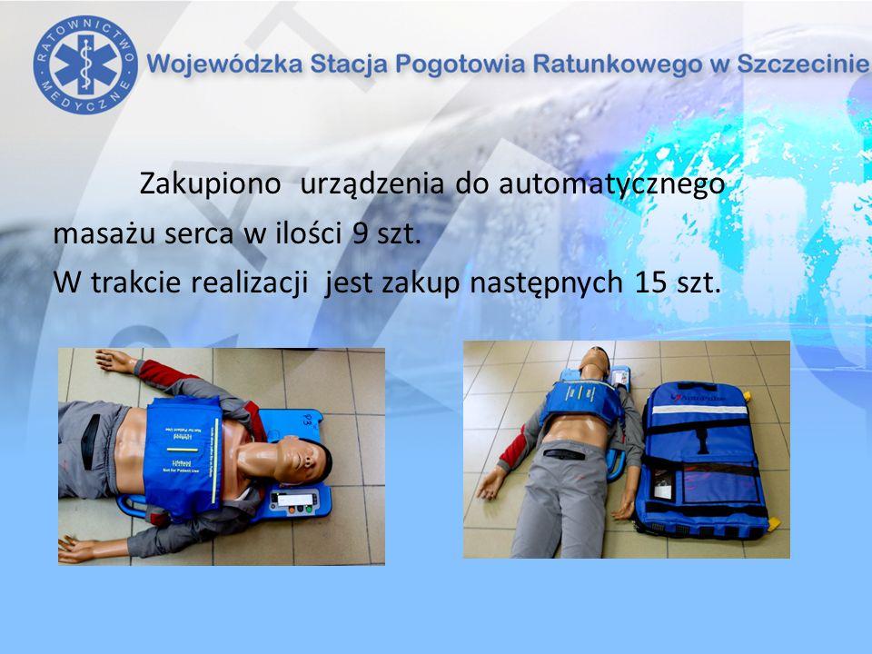 Zakupiono urządzenia do automatycznego masażu serca w ilości 9 szt. W trakcie realizacji jest zakup następnych 15 szt.