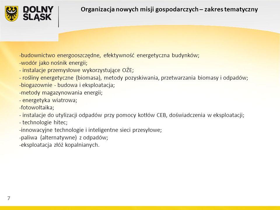 8 Organizacja regionalnych konferencji, forów i misji gospodarczych poświęconych efektywności energetycznej Nazwa i data przedsięwzięcia Opis VIII Polsko-Saksońskie Forum Gospodarcze pn.
