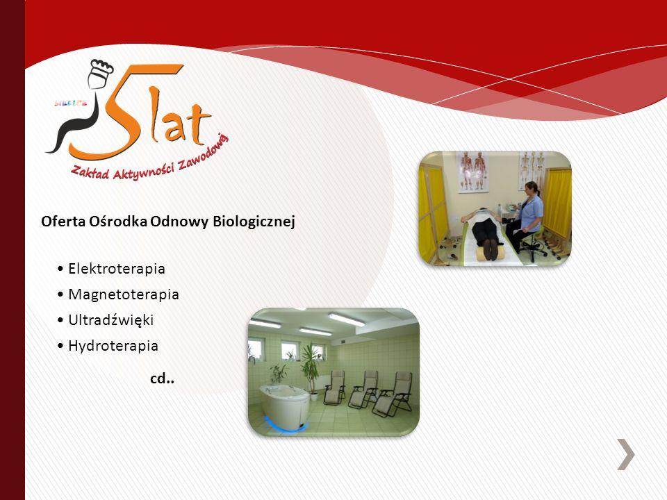Oferta Ośrodka Odnowy Biologicznej Elektroterapia Magnetoterapia Ultradźwięki Hydroterapia cd..