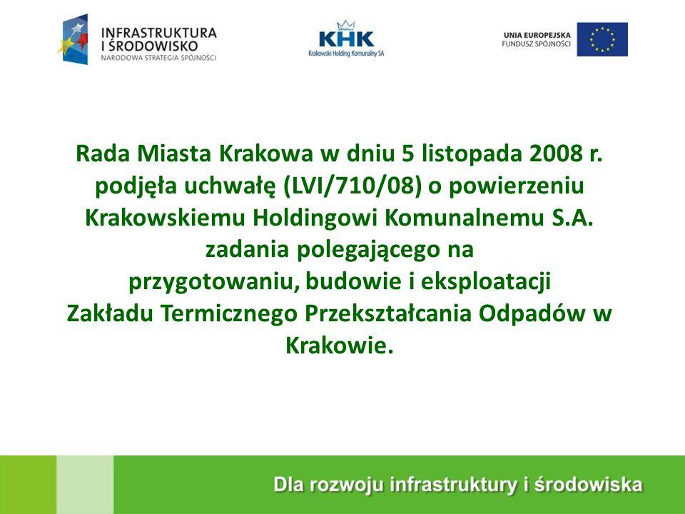 KRAKOWSKA EKOSPALARNIA Rada Miasta Krakowa w dniu 5 listopada 2008 r. podjęła uchwałę (LVI/710/08) o powierzeniu Krakowskiemu Holdingowi Komunalnemu S
