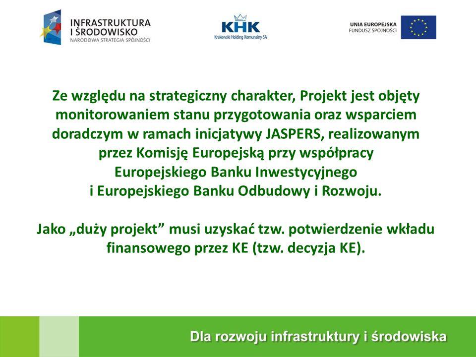 KRAKOWSKA EKOSPALARNIA Ze względu na strategiczny charakter, Projekt jest objęty monitorowaniem stanu przygotowania oraz wsparciem doradczym w ramach