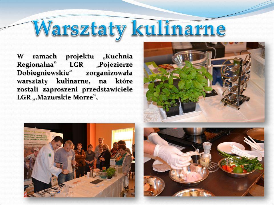 W ramach projektu Kuchnia Regionalna LGR Pojezierze Dobiegniewskie zorganizowała warsztaty kulinarne, na które zostali zaproszeni przedstawiciele LGR.Mazurskie Morze.