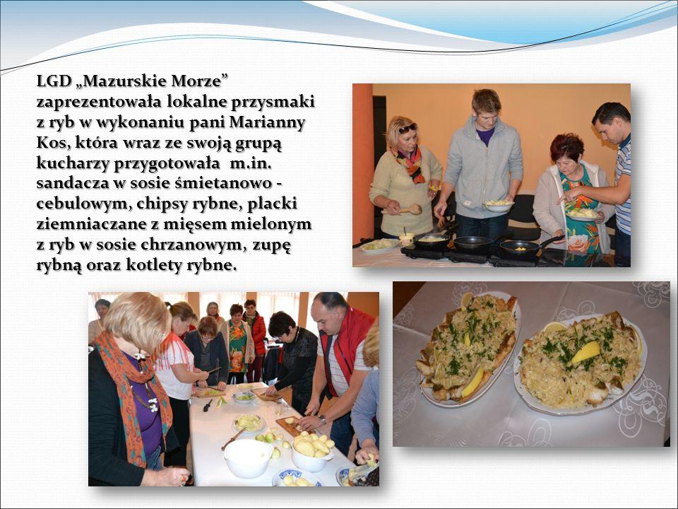 LGD Mazurskie Morze zaprezentowała lokalne przysmaki z ryb w wykonaniu pani Marianny Kos, która wraz ze swoją grupą kucharzy przygotowała m.in.