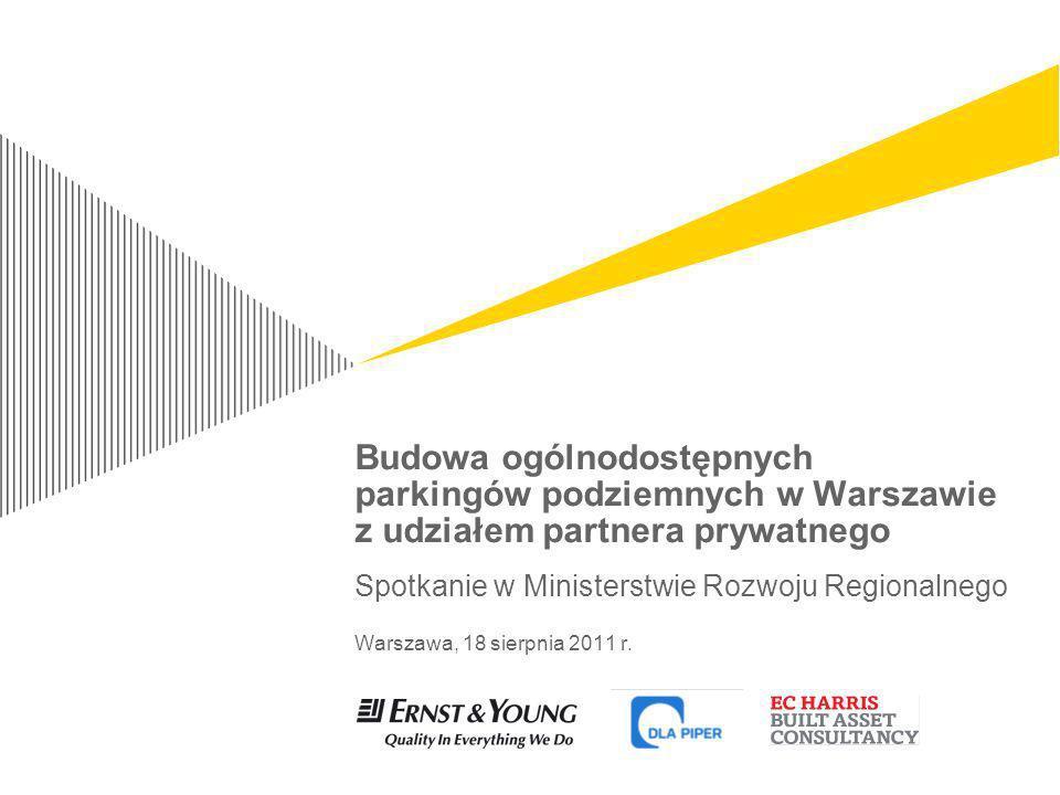 Budowa ogólnodostępnych parkingów podziemnych w Warszawie z udziałem partnera prywatnego Spotkanie w Ministerstwie Rozwoju Regionalnego Warszawa, 18 s