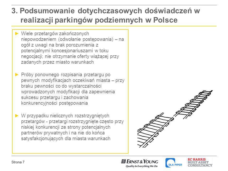 Strona 7 3. Podsumowanie dotychczasowych doświadczeń w realizacji parkingów podziemnych w Polsce Wiele przetargów zakończonych niepowodzeniem (odwołan