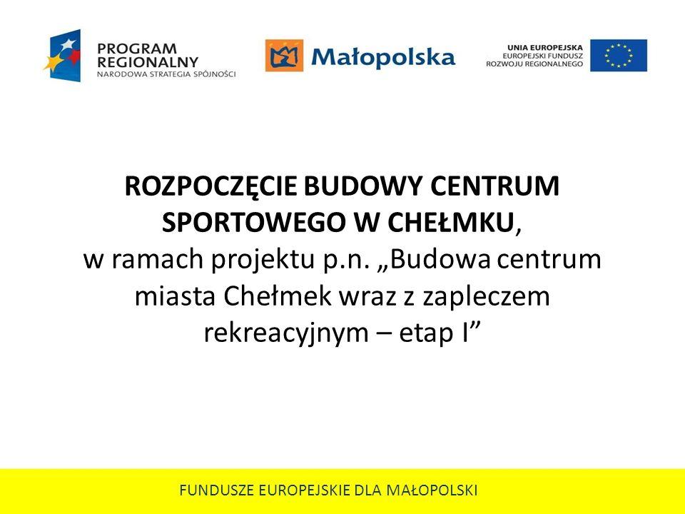 Projekt realizowany w ramach Małopolskiego Regionalnego Programu Operacyjnego na lata 2007 – 2013 Działanie 6.1.