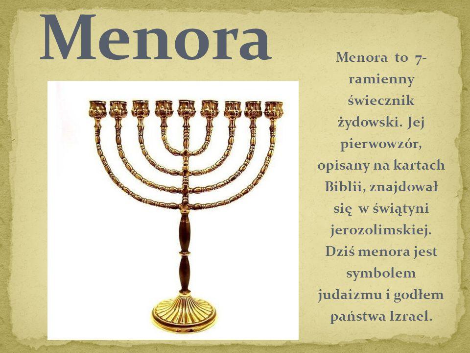 Menora to 7- ramienny świecznik żydowski. Jej pierwowzór, opisany na kartach Biblii, znajdował się w świątyni jerozolimskiej. Dziś menora jest symbole