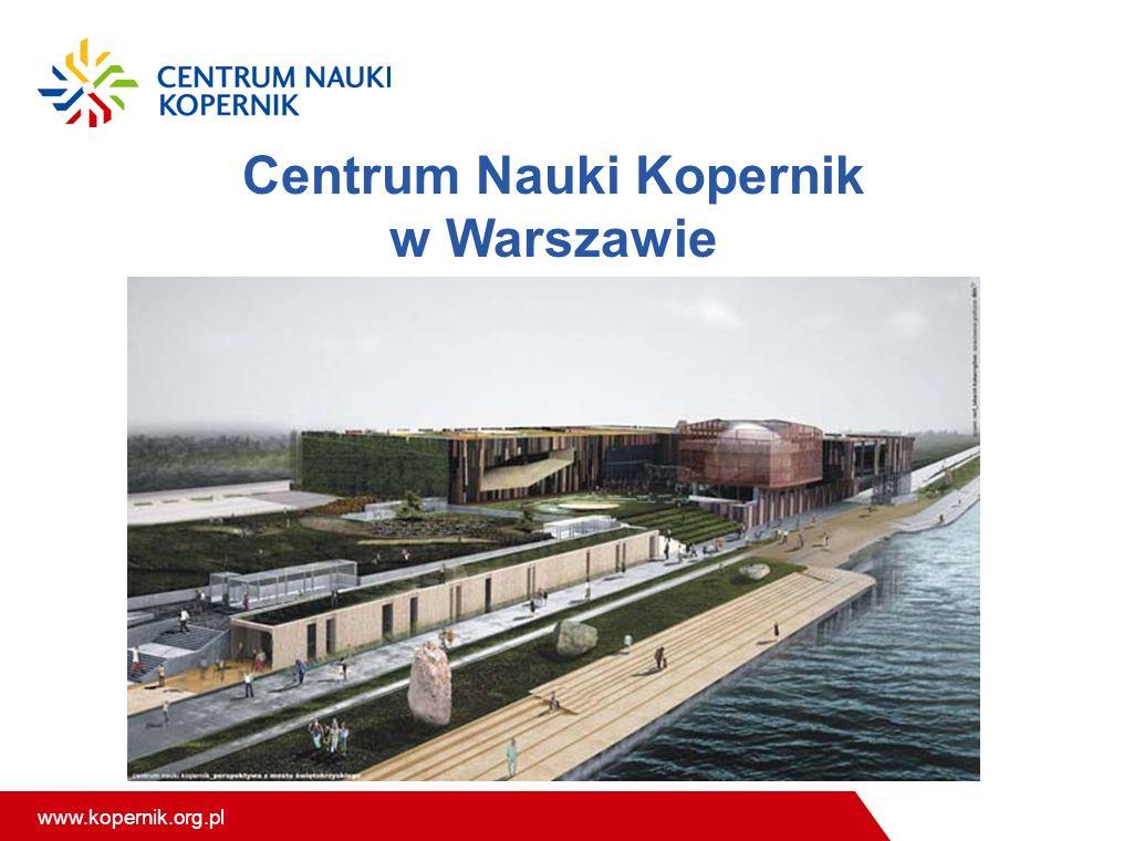 www.kopernik.org.pl Centrum Nauki Kopernik w Warszawie
