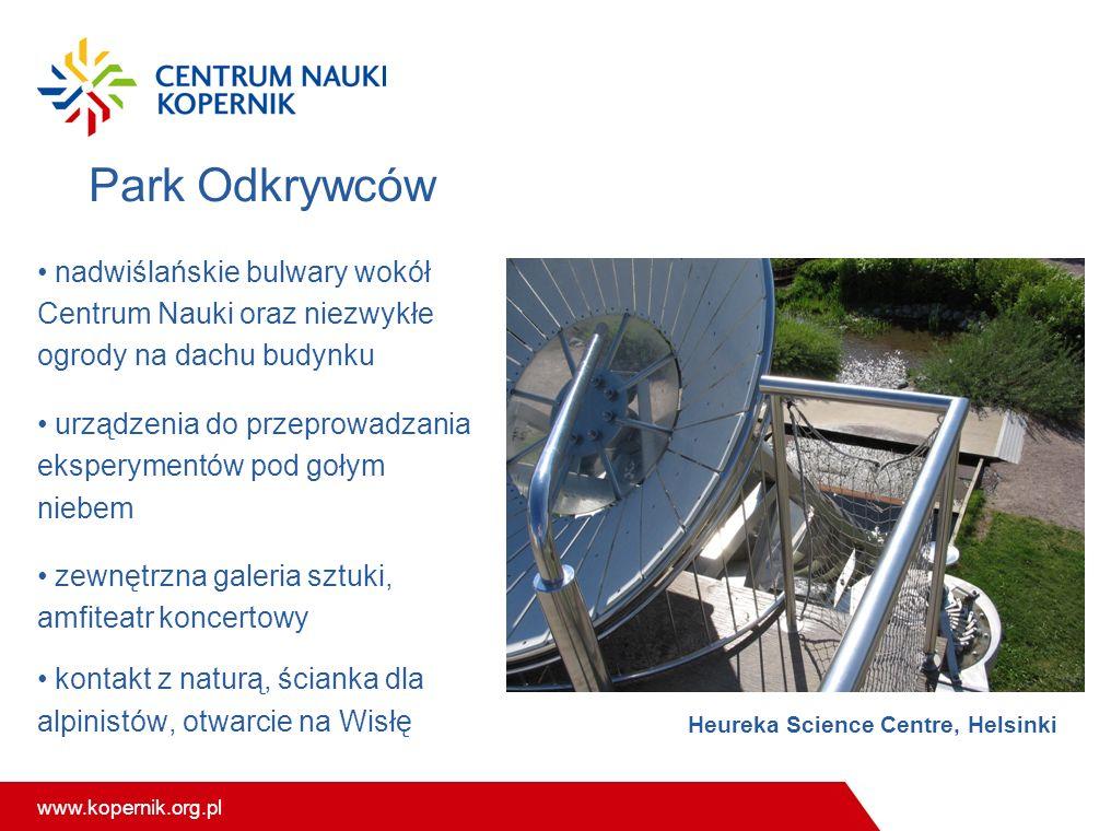 www.kopernik.org.pl Park Odkrywców nadwiślańskie bulwary wokół Centrum Nauki oraz niezwykłe ogrody na dachu budynku urządzenia do przeprowadzania eksp