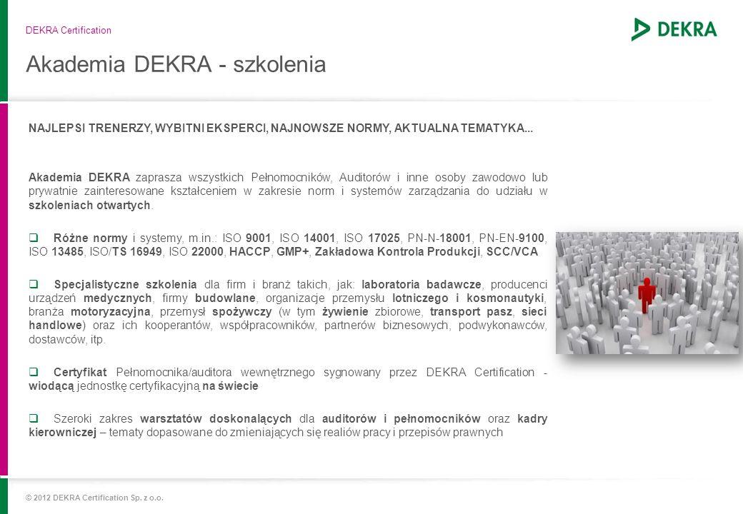 Akademia DEKRA - szkolenia DEKRA Certification NAJLEPSI TRENERZY, WYBITNI EKSPERCI, NAJNOWSZE NORMY, AKTUALNA TEMATYKA... Akademia DEKRA zaprasza wszy