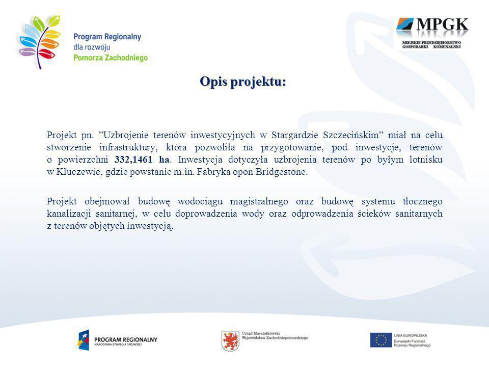 Opis projektu: Projekt pn. Uzbrojenie terenów inwestycyjnych w Stargardzie Szczecińskim miał na celu stworzenie infrastruktury, która pozwoliła na prz